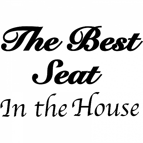 Наклейка на стену «The Best Seat in the House»